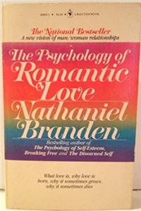 Psychology of Romantic Love: What Love is, Why Love is Born, Why it Sometim ...
