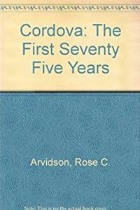 Cordova: The First Seventy Five Years