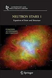 Neutron Stars 1: Equation of State and Structure (Astrophysics and Space Sc ...
