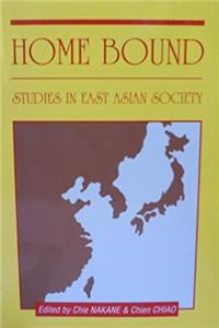 Home bound: Studies in East Asian society : papers presented at the symposi ...