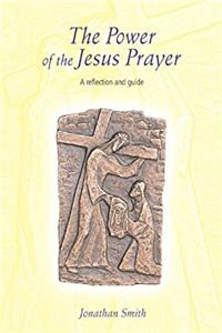 THE POWER OF THE JESUS PRAYER - A REFLECTION AND GUIDE