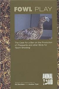 Fowl Play: The Case for a Ban on the Production of Pheasants and Other Bird ...