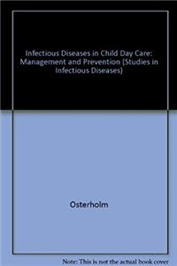 Infectious Diseases in Child Day Care: Management and Prevention (Studies i ...