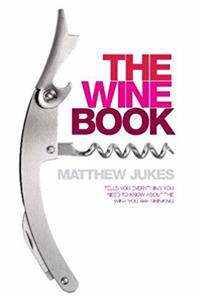 The Wine Book: Tells You Everything You Need to Know About the Wine You're  ...