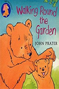 Walking Round The Garden (Baby Bear Books)