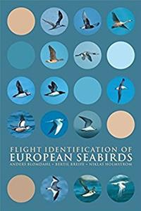 Flight Identification of European Seabirds (Helm Identification Guides)