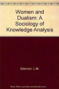 Women and Dualism: A Sociology of Knowledge Analysis