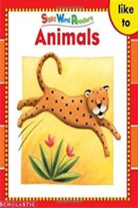 Animals (Sight Word Readers) (Sight Word Library)