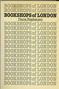 Bookshops of London: New, second hand and antiquarian books, specialised an ...