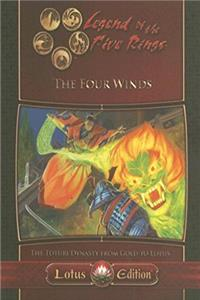 Legend of the Five Rings: The Four Winds, Lotus Edition (Legend of the Five ...