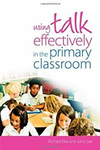 Using Talk Effectively in the Primary Classroom (David Fulton Books)