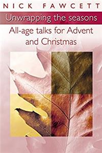 Unwrapping the Seasons: All-age Talks for Advent and Christmas