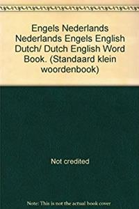 Engels Nederlands Nederlands Engels English Dutch/ Dutch English Word Book. ...
