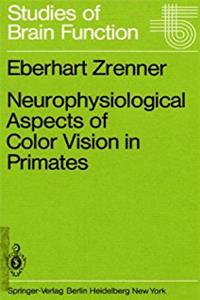 Neurophysiological Aspects of Color Vision in Primates: Comparative Studies ...