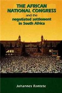 The African National Congress and the Negotiated Settlement in South Africa
