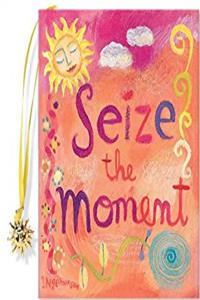 Seize the Moment (Mini Book) (Charming Petites)