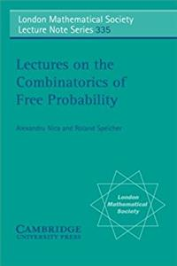 Lectures on the Combinatorics of Free Probability (London Mathematical Soci ...