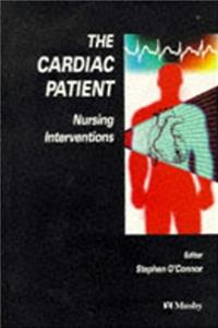 The Cardiac Patient: Nursing Interventions
