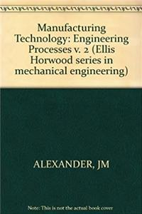 Alexander: Manufacturing Technology - Engineering Processes V 2