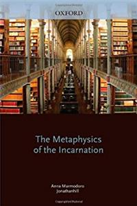 The Metaphysics of the Incarnation