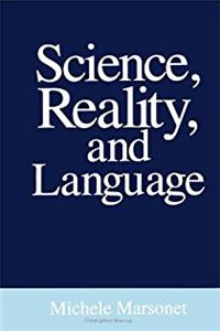 Science, Reality, & Language (SUNY Series in Philo (Suny Series in Phil ...