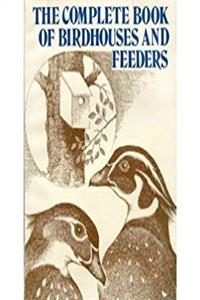Complete Book of Birdhouses and Feeders