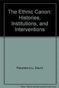 The Ethnic Canon: Histories, Institutions, and Interventions