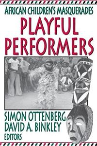 Playful Performers: African Children's Masquerades