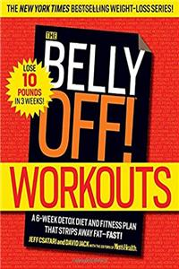 The Belly Off! Workouts: A 6-Week Detox Diet and Fitness Plan That Strips A ...