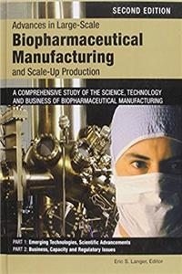 Advances in Large-Scale Biopharmaceutical Manufacturing and Scale-Up Produc ...