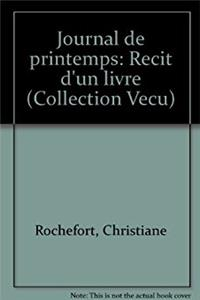 Journal de printemps: Récit d'un livre (Collection Vécu) (French Edition)