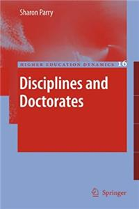 Disciplines and Doctorates (Higher Education Dynamics)