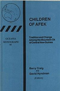 Children of Afek: Tradition and change among the Mountain-Ok of central New ...