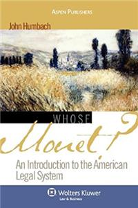 Whose Monet?: An Introduction to the American Legal System (Introduction to ...