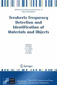 Terahertz Frequency Detection and Identification of Materials and Objects (NATO Science for Peace and Security Series B: Physics and Biophysics)