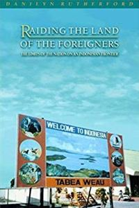 Raiding the Land of the Foreigners: The Limits of the Nation on an Indonesi ...