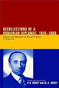 Recollections of a Romanian Diplomat 1918-1969: Diaries and Memoirs of Raou ...