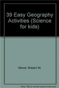 Science for Kids: 39 Easy Geography Activities