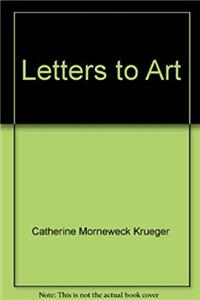 Letters to Art: A biography of sorrow, a celebration of hope