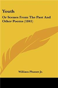 Youth: Or Scenes From The Past And Other Poems (1841)