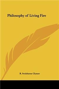 Philosophy of Living Fire