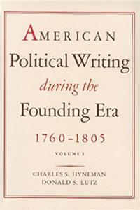 American Political Writing During the Founding Era: Volume 1 CL