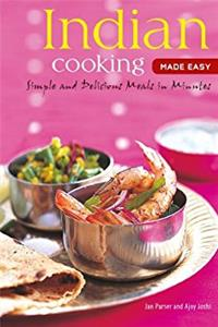 Indian Cooking Made Easy: Simple Authentic Indian Meals in Minutes [Indian  ...