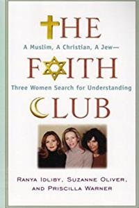 The Faith Club: A Muslim, a Christian, a Jew -- Three Woman Search for Unde ...