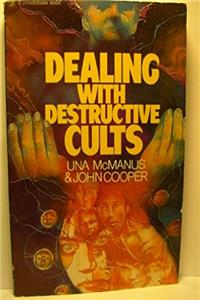 Dealing with Destructive Cults