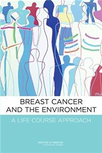 Breast Cancer and the Environment: A Life Course Approach