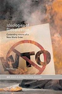 Ideologies of Globalization: Contending Visions of a New World Order (RIPE  ...