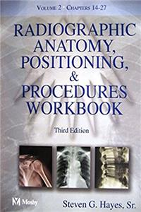Radiographic Anatomy, Positioning and Procedures Workbook: Volume 2, 3e (Ma ...