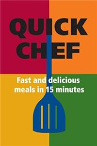 Quick Chef: Fast and Delicious Meals in 15 Minutes (Refrigerator Magnet Boo ...