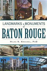 Landmarks and Monuments of Baton Rouge